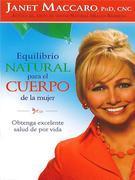 Equilibrio natural para el cuerpo de la mujer: Obtenga excelente salud de por vida