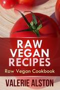 Raw Vegan Recipes: Raw Vegan Cookbook