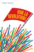 Viva La Revolution!: The Story of People Power in 30 Revolutions