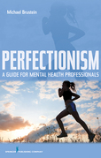Perfectionism: A Guide for Mental Health Professionals
