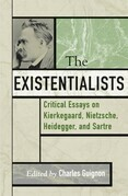 The Existentialists: Critical Essays on Kierkegaard, Nietzsche, Heidegger, and Sartre