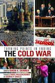 Turning Points in Ending the Cold War