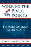 Working the Pivot Points: To Make America Work Again