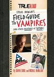True Blood: A Field Guide to Vampires: (And Other Creatures of Satan)