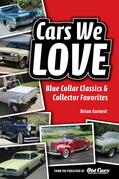 Cars We Love: Blue Collar Classics and Collector Favorites