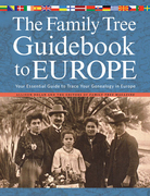 The Family Tree Guidebook to Europe: Your Essential Guide to Trace Your Genealogy in Europ