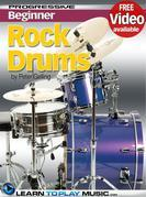 Rock Drum Lessons for Beginners: Teach Yourself How to Play Drums (Free Video Available)
