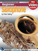 Saxophone Lessons for Beginners: Teach Yourself How to Play Saxophone (Free Video Available)