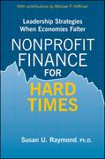Nonprofit Finance for Hard Times: Leadership Strategies When Economies Falter