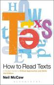 How to Read Texts: A Student Guide to Critical Approaches and Skills, 2nd Edition