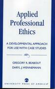 Applied Professional Ethics: A Developmental Approach for Use with Case Studies