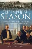 The Imperial Season: America's Capital in the Time of the First Ambassadors, 1893-1918