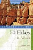 Explorer's Guide 50 Hikes in Utah (Explorer's 50 Hikes)