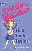 All-Star Cheerleaders: Tick Tock, Taylor (Book 1)