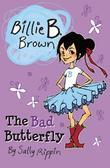 Billie B Brown, The Bad Butterfly
