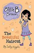 Billie B Brown, The Beautiful Haircut
