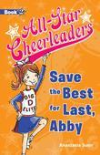 All-Star Cheerleaders: Save the Best for Last, Abby (Book 2)
