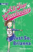 All-Star Cheerleaders: Just So, Brianna (Book 3)