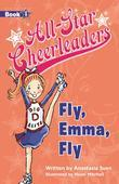 All-Star Cheerleaders: Fly, Emma, Fly  (Book 4)