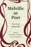 Melville as Poet: The Art of Pulsed Life