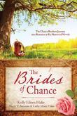 The Brides of Chance Collection: The Chance Brothers Journey into Romance in Six Historical Novels