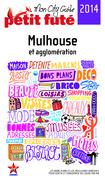 Mulhouse 2014 Petit Futé (avec cartes, photos + avis des lecteurs)