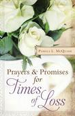 Prayers and Promises for Times of Loss: More Than 200 Encouraging, Affirming Meditations