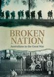Broken Nation: Australians in the Great War
