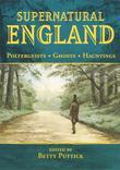 Supernatural England: Poltergeists Ghosts Hauntings
