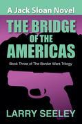 The Bridge of the Americas: A Jack Sloan Novel