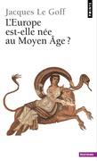L'Europe est-elle née au Moyen Age?