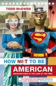How Not to Be American: Misadventures in the Land of the Free