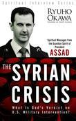 The Syrian Crisis: What Is God's Verdict on U.S. Military Intervention? - Spiritual Messages from the Guardian Spirit of President Assad