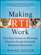 Making RTI Work: How Smart Schools are Reforming Education through Schoolwide Response-to-Intervention