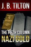 The Fifth Column: Nazi Gold