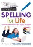 Spelling for Life:Uncovering the simplicity and science of spelling: Uncovering the simplicity and science of spelling