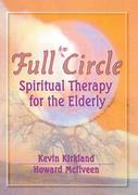 Full Circle: Spiritual Therapy for the Elderly