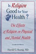 Is Religion Good for Your Health?: The Effects of Religion on Physical and Mental Health