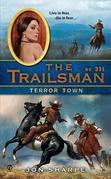 The Trailsman #351: Terror Town