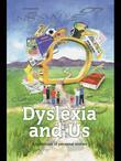 Dyslexia and Us: A collection of personal stories