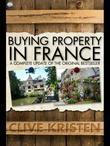 Buying Property in France: A Complete Update of the Original Bestseller