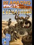 101 Amazing Facts about Everything - Volume 1