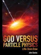 God Versus Particle Physics: A No-Score Draw