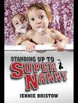 Standing Up to Supernanny