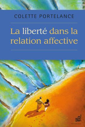 La liberté dans la relation affective