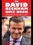 The David Beckham Quiz Book: 100 Questions on the Football Legend