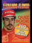 The Fernando Alonso Quiz Book: 100 Questions on the Spanish Racing Driver