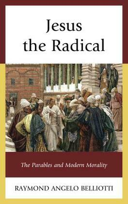 Jesus the Radical: The Parables and Modern Morality
