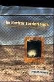 The Nuclear Borderlands: The Manhattan Project in Post-Cold War New Mexico