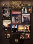 Top Country Hits of 2012-2013 Songbook